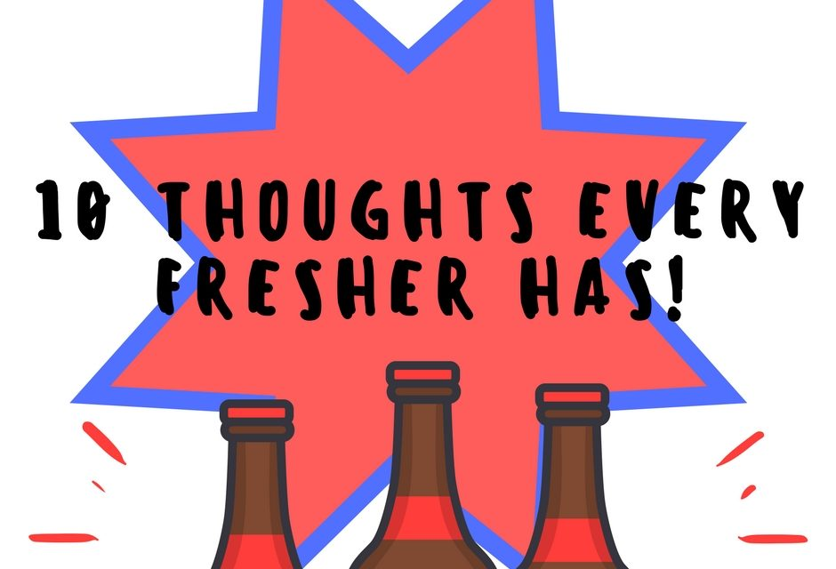 10 Thoughts every fresher has !