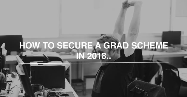 How to secure a graduate scheme in 2018