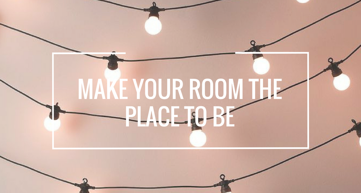 Make your room the place to be!
