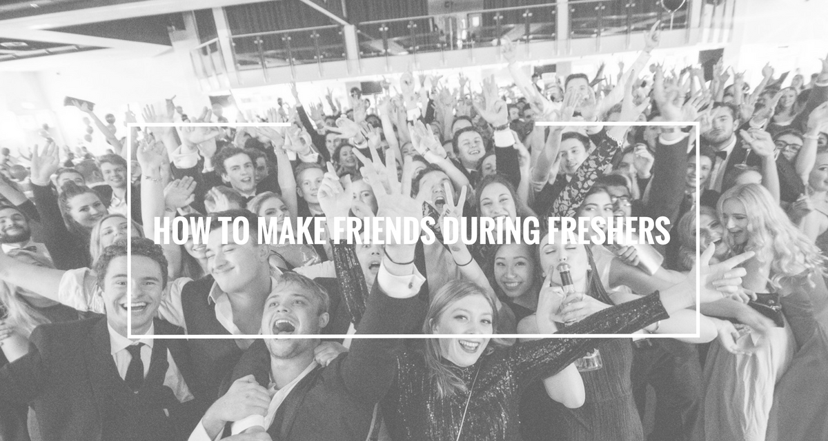How to make friends during Freshers' Week
