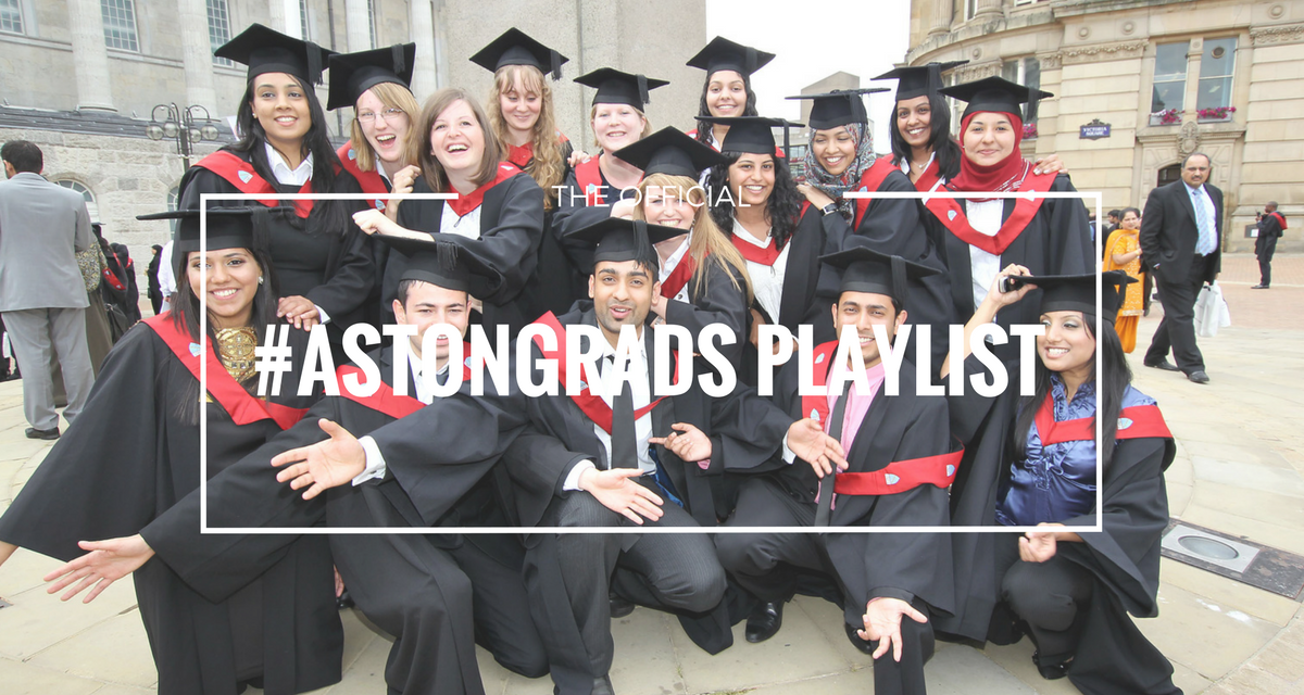 The *OFFICIAL* #AstonGrads playlist