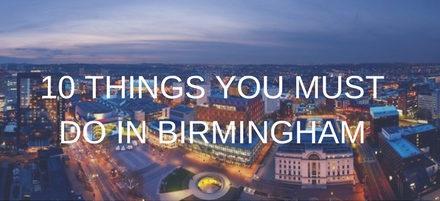 10 Things You Must Do in Birmingham