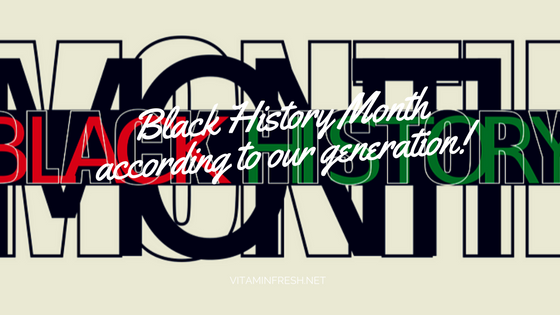 Black History Month according to our generation!